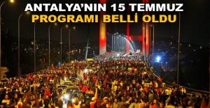 Antalya'nın 15 Temmuz programı belli oldu