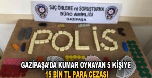 Gazipaşa'da kumar oynayan 5 kişiye 15 bin TL para cezası