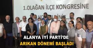 Alanya İYİ Parti'de Arıkan dönemi başladı