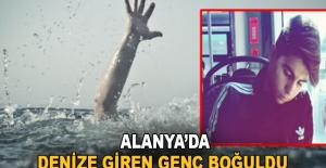 Alanya'da denize giren genç boğuldu