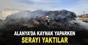 Alanya'da kaynak yaparken serayı yaktılar