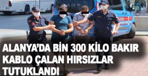 Alanya'da bin 300 kilo bakır kablo çalan hırsızlar tutuklandı