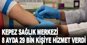 Kepez Sağlık Merkezi, 8 ayda 29 bin kişiye hizmet verdi