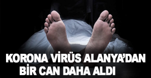 Korona virüs Alanyada bir can daha...