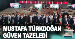 Mustafa Türkdoğan güven tazeledi