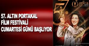 57. Antalya Altın Portakal Film Festivali cumartesi günü başlıyor