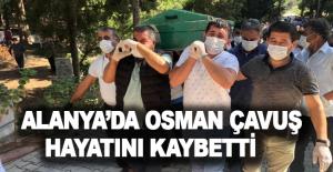 Alanyada Osman Çavuş hayatını...