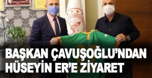Başkan Çavuşoğlu'ndan İl Milli Eğitim Müdürü Er'e ziyaret