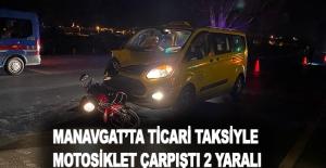 Manavgat'ta ticari taksiyle motosiklet çarpıştı: 2 yaralı