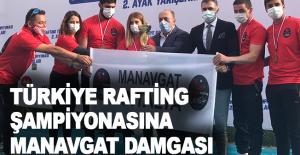Türkiye Rafting Şampiyonasına Manavgat...