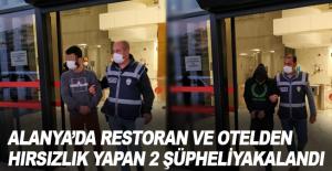 Alanya'da restoran ve otelden hırsızlık yapan 2 şüpheli yakalandı