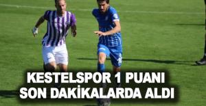 Kestelspor 1 puanı son dakikalarda aldı