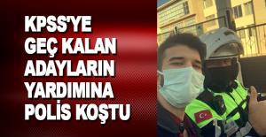 KPSS'ye geç kalan adayların yardımına polis koştu