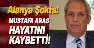 Mustafa Aras hayatını kaybetti