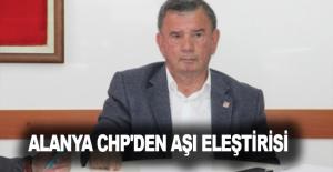 Alanya CHP'den aşı eleştirisi