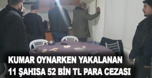 Kumar oynarken yakalanan 11 şahsa 52 bin TL para cezası