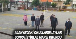Alanya'daki okullarda aylar sonra İstiklal Marşı okundu