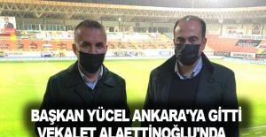 Başkan Yücel Ankara'ya gitti, vekalet Alaettinoğlu'nda