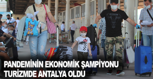 Pandeminin ekonomik şampiyonu turizmde Antalya oldu