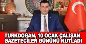 Türkdoğan, 10 Ocak Çalışan Gazeteciler...