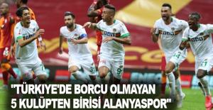 """""""Türkiye'de borcu olmayan 5 kulüpten birisi Alanyaspor"""""""