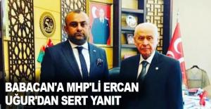Babacan'a MHP'li Ercan Uğur'dan sert yanıt