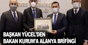 Başkan Yücel'den Bakan Kurum'a Alanya brifingi