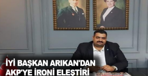 İyi Başkan Arıkan'dan AKP'ye ironi eleştiri