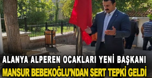 Alanya Alperen Ocakları Yeni Başkanı Mansur Bebekoğlu'ndan Sert Tepki Geldi