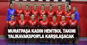 Muratpaşa kadın hentbol takımı Yalıkavakspor'la...