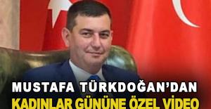 Mustafa Türkdoğan'dan 8 Mart Kadınlar Gününe özel video