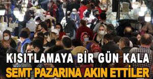 17 günlük kısıtlamaya bir gün kala Antalyalılar semt pazarına akın ettiler