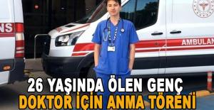 26 yaşında ölen genç doktor için anma töreni