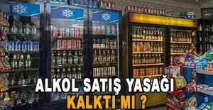 Alkol satış yasağı kalktı mı?...