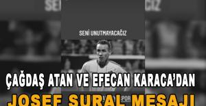 Çağdaş Atan ve Efecan Karaca'dan Josef Sural mesajı
