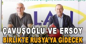 Çavuşoğlu ve Ersoy birlikte Rusya'ya gidecek
