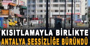 Kısıtlamayla birlikte Antalya sessizliğe büründü
