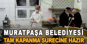 Muratpaşa Belediyesi tam kapanma sürecine hazır