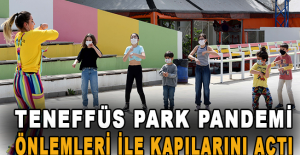 Teneffüs Park pandemi önlemleri ile kapılarını açtı