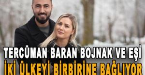 Tercüman Baran Bojnak ve eşi iki ülkeyi...