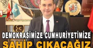 Türkdoğan: Demokrasimize ve cumhuriyetimize sahip çıkacağız