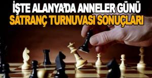 Alanya'da Anneler Günü Satranç Turnuvası'nda sonuçlar belli oldu
