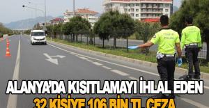 Alanya'da kısıtlamayı ihlal eden 32 kişiye 106 bin TL ceza
