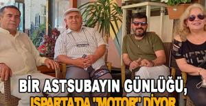 """Bir Astsubayın Günlüğü, Isparta'da """"Motor"""" diyor"""