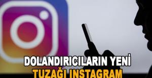 Dolandırıcıların yeni tuzağı Instagram