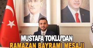 Mustafa Toklu'dan Ramazan Bayramı mesajı