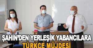 Şahin'den yerleşik yabancılara Türkçe müjdesi