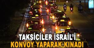 Taksicilerden İsrail'i kınama konvoyu