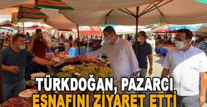 Türkdoğan, pazarcı esnafını ziyaret etti