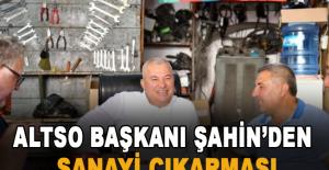 ALTSO Başkanı Şahin'den Sanayi çıkarması
